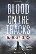 Blood on the Tracks: A Novel by Barbara Nickless