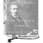 The Boarded Window by Ambrose Bierce