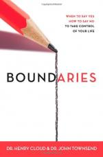 Boundaries: When to Say YES; When to Say NO to Take Control of Your Life by Dr. Henry Cloud and Dr. John Townsend