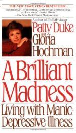 Brilliant Madness: Living with Manic Depressive Illness by Patty Duke