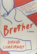 Brother: A Novel by David Chariandy