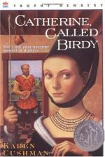 Catherine, Called Birdy by Karen Cushman