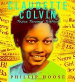Claudette Colvin: Twice Toward Justice by Phillip M Hoose
