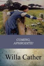 Coming, Aphrodite! by Willa Cather