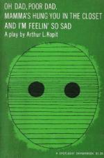 Oh Dad, Poor Dad, Momma's Hung You in the Closet and I'm Feelin' So Sad by Arthur L. Kopit