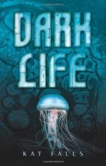 Dark Life: Book 1 by Kat Falls