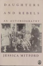 Daughters and Rebels: An Autobiography by Jessica Mitford