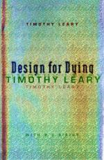 Design for Dying by Timothy Leary