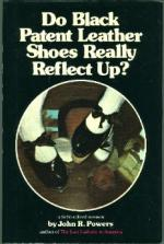 Do Black Patent-leather Shoes Really Reflect Up?: A Fictionalized Memoir by John R. Powers