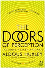 The Doors of Perception, and Heaven and Hell by Aldous Huxley