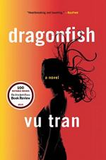 Dragonfish: A Novel by Vu Tran