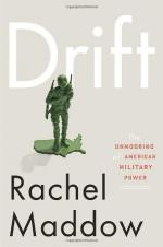 Drift: The Unmooring of American Military Power by Rachel Maddow