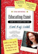 Educating Esme: Diary of a Teacher's First Year by Esmé Raji Codell