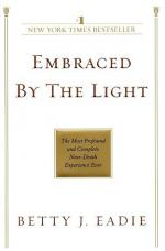 Embraced by the Light by Betty Eadie