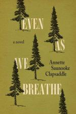 Even As We Breathe by Annette Saunooke