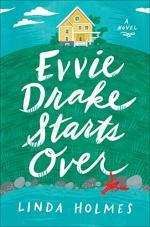 Evvie Drake Starts Over by Linda Holmes