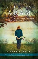 Expecting Adam: A True Story of Birth, Rebirth, and Everyday Magic by Martha Beck