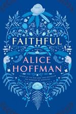 Faithful: A Novel by Alice Hoffman