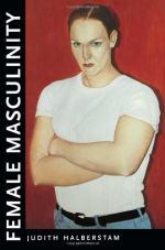 Female Masculinity by Halberstam, Jack