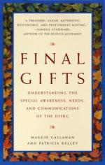 Final Gifts: Understanding the Special Awareness, Needs and Communications of the Dying by Maggie Callanan and Patricia Kelley