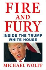 Fire and Fury: Inside the Trump White House by Michael Wolff