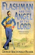 Flashman & the Angel of the Lord: From the Flashman Papers, 1858-59 by George MacDonald Fraser