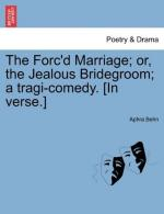 The Forc'd Marriage by Aphra Behn