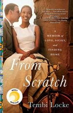 From Scratch: A Memoir of Love, Sicily, and Finding Home by Tembi Locke