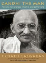 Gandhi, the Man by Eknath Easwaran