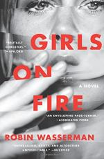Girls on Fire: A Novel by Robin Wasserman