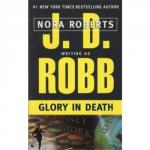 Glory in Death by Nora Roberts