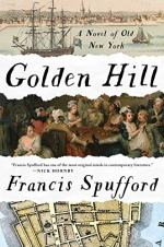Golden Hill: A Novel of Old New York by Francis Spufford
