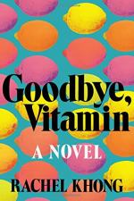 Goodbye, Vitamin by Khong, Rachel