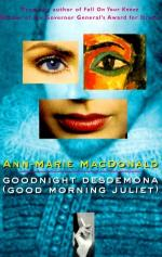 Goodnight Desdemona (Good Morning Juliet) by Ann-Marie MacDonald