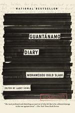 Guantánamo Diary by  Mohamedou Ould Slahi