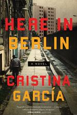 Here in Berlin by Cristina Garcia
