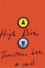 High Dive: A Novel by Jonathan Lee