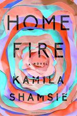 Home Fire by Shamsie, Kamila