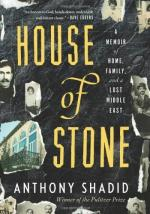 House of Stone: A Memoir of Home, Family, and a Lost Middle East by Anthony Shadid