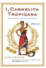 I, Carmelita Tropicana: Performing Between Cultures by Alina Troyano