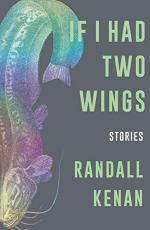 If I Had Two Wings by Randall Kenan