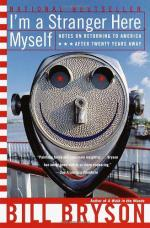 I'm a Stranger Here Myself: Notes on Returning to America After Twenty Years Away by Bill Bryson