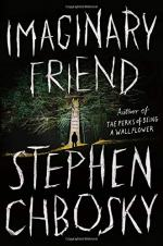 Imaginary Friend: A Novel by Stephen Chbosky