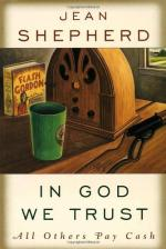 In God We Trust, All Others Pay Cash by Jean Shepherd