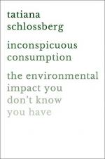 Inconspicuous Consumption by Tatiana Schlossberg