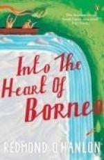 Into the Heart of Borneo by Redmond O'Hanlon