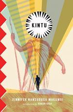 Kintu: A Novel by Jennifer Nansubuga Makumbi