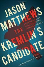 Kremlin's Candidate by Jason Matthews