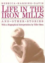 Life in the Iron Mills, and Other Stories by Rebecca Harding Davis