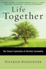 Life Together: The Classic Exploration of Faith in Community by Dietrich Bonhoeffer